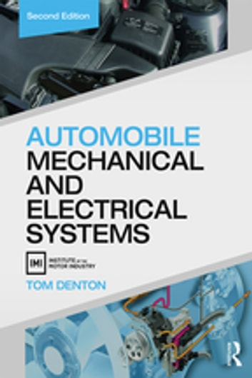 Automobile Mechanical and Electrical Systems ebook by Tom Denton