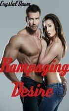 Rampaging Desire ebook by Crystal Dawn