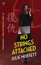 No Strings Attached: A Lexi Carmichael Mystery, Book Eight eBook by Julie Moffett