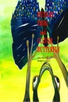 HUNGRY FROG and CLEVER BUTTERFLY ebook by Silvia Marsz