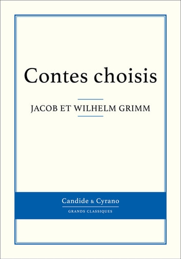 Contes choisis eBook by Frères Grimm,Wilhelm Grimm,Jacob Grimm