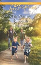 The Nanny Bargain - A Fresh-Start Family Romance ebook by Glynna Kaye