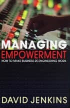 Managing Empowerment ebook by David Jenkins