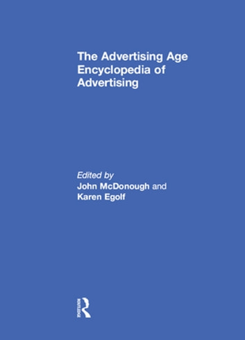 The Advertising Age Encyclopedia of Advertising ebook by John McDonough,Karen Egolf