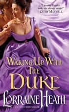 Waking Up With the Duke eBook by Lorraine Heath