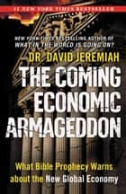 The Coming Economic Armageddon ebook by David Jeremiah