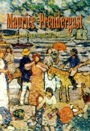 Maurice Prendergast - Paintings and Watercolors ebook by Daniel Coenn