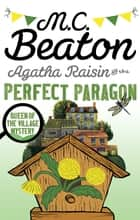 Agatha Raisin and the Perfect Paragon eBook by M.C. Beaton