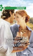 Matrimonio con il capo - Harmony Jolly eBook by Jennifer Faye