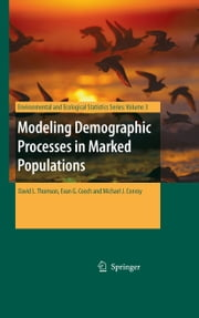 Modeling Demographic Processes in Marked Populations ebook by David L. Thomson,Evan G. Cooch,Michael J. Conroy