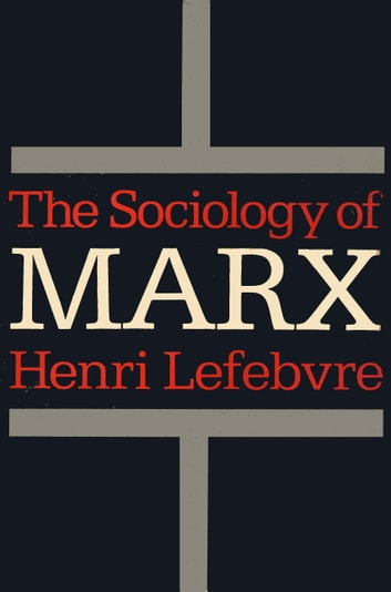 The Sociology of Marx ebook by Henri Lefebvre