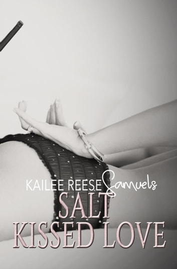 Salt Kissed Love - a Tomb of Ashen Tears, #1 ebook by Kailee Reese Samuels
