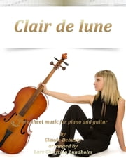 Clair de Lune Pure sheet music for piano and guitar by Claude Debussy arranged by Lars Christian Lundholm ebook by Pure Sheet Music