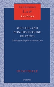 Mistake and Non-Disclosure of Fact - Models for English Contract Law ebook by Hugh Beale QC FBA