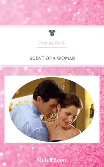 Scent Of A Woman ebook by Joanne Rock