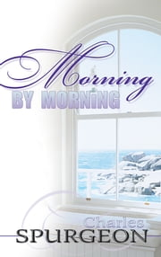 Morning By Morning (365 Day Devotional) ebook by Charles Spurgeon