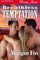 Breathless Temptation ebook by Morgan Fox