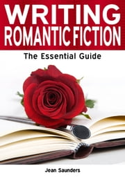 Writing Romantic Fiction: The Essential Guide ebook by Jean Saunders