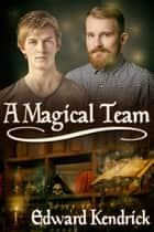 A Magical Team ebook by Edward Kendrick