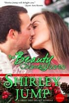 The Beauty Charmed Santa ebook by Shirley Jump
