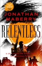 Relentless - A Joe Ledger and Rogue Team International Novel ebook by