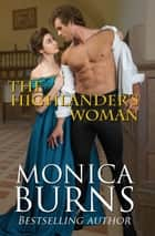 The Highlander's Woman ebook by Monica Burns