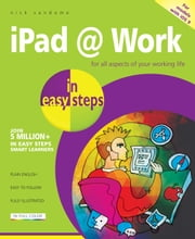 iPad at Work in easy steps - For all models of iPad with iOS 9 ebook by Nick Vandome