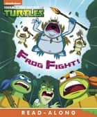 Frog Fight (Teenage Mutant Ninja Turtles) ebook by Nickelodeon Publishing