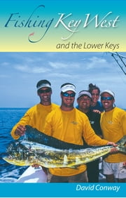 Fishing Key West and the Lower Keys ebook by David Conway