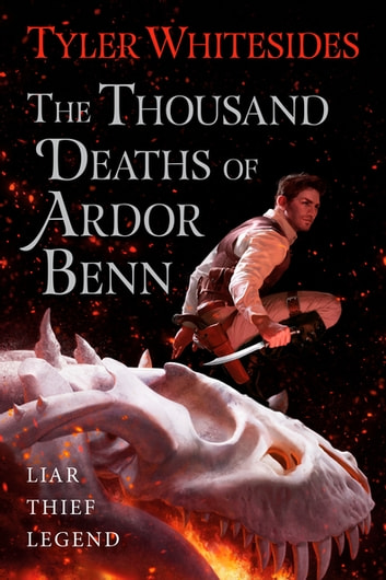 The Thousand Deaths of Ardor Benn - Kingdom of Grit, Book One ebook by Tyler Whitesides