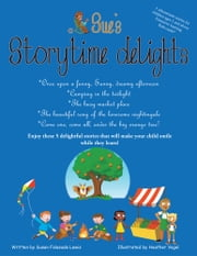 Sue's storytime delights - Once upon a funny, Sunny, dreamy afternoon, Camping in the twilight, The busy market place, The beautiful song of the lonesome nightingale, Come one, come all, under the big orange tree! ebook by Susan Folasade Lewis