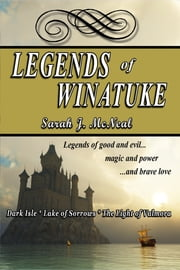 Legends of Winatuke ebook by Sarah J. McNeal