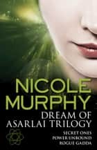 Dream of Asarlai Trilogy ebook by Nicole Murphy