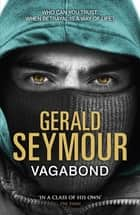 Vagabond ebook by Gerald Seymour