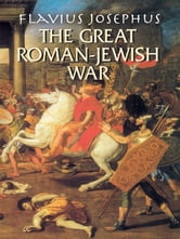The Great Roman-Jewish War ebook by Flavius Josephus