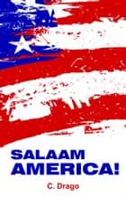 SALAAM AMERICA! ebook by Dr. C. Drago