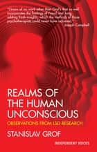 Realms of the Human Unconscious - Observations from LSD Research ebook by Stanislav Grof