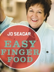 Easy Finger Food Recipes ebook by Jo Seagar