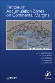 Petroleum Accumulation Zones on Continental Margins ebook by Y. N. Grigorenko,George V. Chilingar,V.S. Sobolev,T. A. Andiyeva,L. I. Zhukova