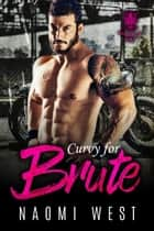 Curvy for Brute - Dark Vultures MC, #2 ebook by Naomi West