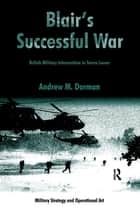 Blair's Successful War ebook by Andrew M. Dorman