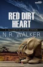Au coeur de Sutton Station - Red dirt heart, T1 ebook by Julianne  Nova, N.R. Walker