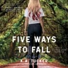 Five Ways to Fall audiobook by K.A. Tucker