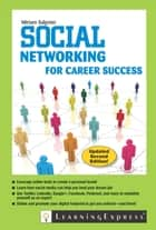 Social Networking for Career Success ebook by Miriam Salpeter