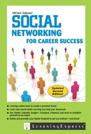 Social Networking for Career Success - Second Edition ebook by Miriam Salpeter