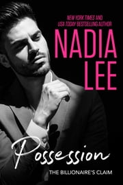 Possession: A Prologue (The Billionaire's Claim Duet) ebook by Nadia Lee