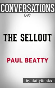 Conversations on The Sellout by Paul Beatty ebook by Daily Books