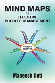 Mind Maps for Effective Project Management ebook by Maneesh Dutt