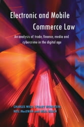 Electronic and Mobile Commerce Law: An Analysis of Trade, Finance, Media and Cybercrime in the Digital Age ebook by Charles Wild,Stuart Weinstein,Neil MacEwan,Neal Geach