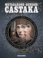 Metabarons Genesis: Castaka #2 : The Rival Twins - The Rival Twins ebook by Alexandro Jodorowsky, Das Pastoras